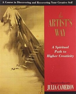 Book The Artist's Way: A Spiritual Path To Higher Creativity by Julia Cameron