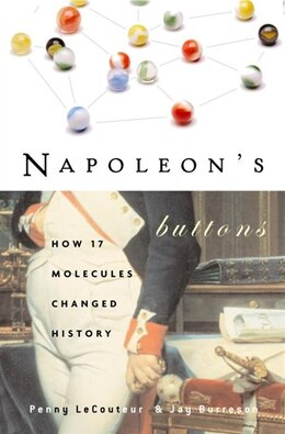 Book Napoleon's Buttons: How 17 Molecules Changed History by Penny Le Couteur