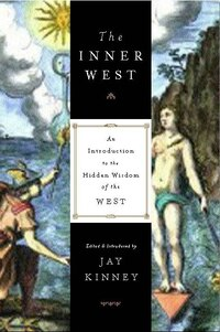The Inner West: An Introduction To The Hidden Wisdom Of The West