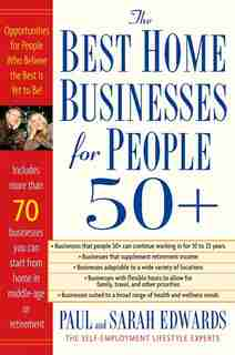 Best Home Businesses For People 50+: 70+ Businesses You Can Start From Home In Middle-age Or Retirement by Paul Edwards