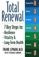 Total Renewal: 7 Key Steps To Resilience, Vitality & Long-term Health