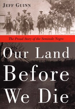 Book Our Land Before We Die: The Proud Story Of The Seminole Negro by Jeff Guinn