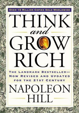 Book Think And Grow Rich: The Landmark Bestseller Now Revised And Updated For The 21st Century by Napoleon Hill