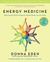 Energy Medicine: Balancing Your Body's Energies For Optimal Health, Joy, And Vitality Updated And…