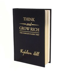 Think And Grow Rich Deluxe Edition: The Complete Classic Text
