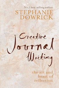 Creative Journal Writing: The Art And Heart Of Reflection
