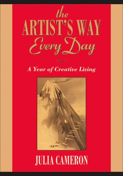The Artist's Way Every Day: A Year Of Creative Living by Julia Cameron