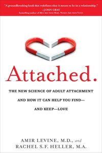 Attached the new science of adult attachment and how it can help attached the new science of adult attachment and how it can help you find and keep love book by amir levine paperback chaptersdigo fandeluxe Gallery