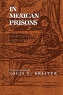 In Mexican Prisons: The Journal Of Eduard Harkort, 1832-1834 by Louis E. Brister