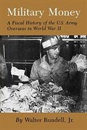Military Money: A Fiscal History of the U.S. Army Overseas in World War II by Melvin Moses Knight