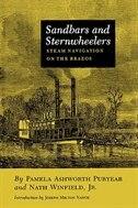 Sandbars and Sternwheelers: Steam Navigation on the Brazos by Jack London