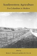 Southwestern Agriculture: Pre-columbian To Modern by Henry C. Dethloff