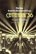 The Year America Discovered Texas Centennial '36