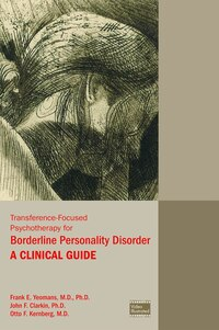 Transference-focused Psychotherapy For Borderline Personality Disorder: A Clinical Guide
