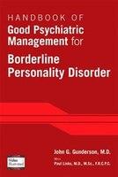 Handbook Of Good Psychiatric Management For Borderline Personality Disorder