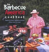 Barbecue America Cookbook: America's Best Recipes from Coast to Coast