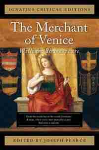 The Merchant Of Venice: Ignatius Critical Editions by William Shakespeare