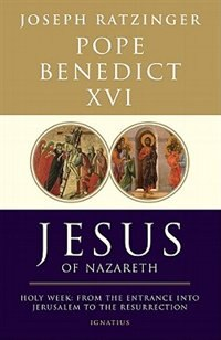 Book Jesus of Nazareth, Part Two: Holy Week: From the Entrance Into Jerusalem to the Resurrection by Joseph Ratzinger