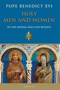 Holy Men and Women from The Middle Ages and Beyond: Patristic Readings in the Liturgy of The Hours