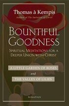 Bountiful Goodness: A Little Garden of Roses and The Valley of Lilies