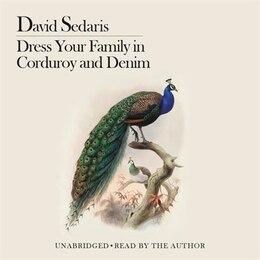 Book Dress Your Family in Corduroy and Denim by David Sedaris