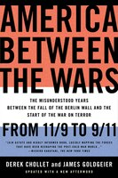 America Between the Wars: From 11/9 to 9/11; The Misunderstood Years Between the Fall of the Berlin…