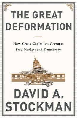 Book The Great Deformation: The Corruption of Capitalism in America by David Stockman