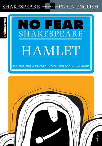 Hamlet (No Fear Shakespeare) by Sparknotes