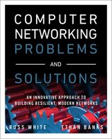 Computer Networking Problems And Solutions: An Innovative Approach To Building Resilient, Modern…