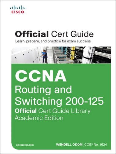 Ccna Routing And Switching 200-125 Official Cert Guide Library ...