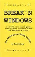 Break'n Windows: A Windows-word Really-quick User-friendly Reference Manual For Beginners & Others…