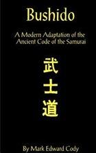Bushido: A Modern Adaptation Of The Ancient Code Of The Samurai /