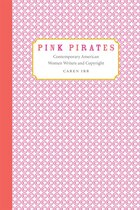 Pink Pirates: Contemporary American Women Writers and Copyright