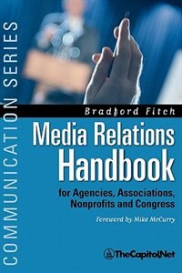 Book Media Relations Handbook: For Agencies, Associations, Nonprofits And Congress - The Big Blue Book by Bradford Fitch
