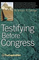 Testifying Before Congress: A Practical Guide To Preparing And Delivering Testimony Before Congress…