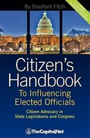 Citizen's Handbook To Influencing Elected Officials: Citizen Advocacy In State Legislatures And…