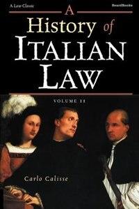 A History of Italian Law: Volume II