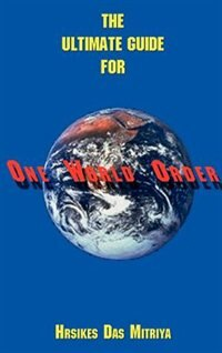 Book The Ultimate Guide For One World Order by Hrsikes Das Mitriya