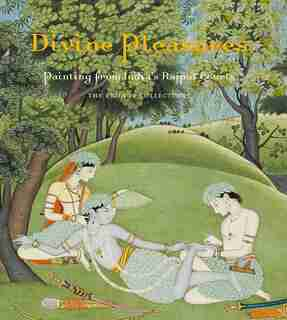 Divine Pleasures: Painting From India's Rajput Courts. The Kronos Collections by Terence Mcinerney