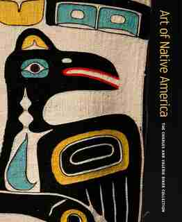 Art Of Native America: The Charles And Valerie Diker Collection by Gaylord Torrence