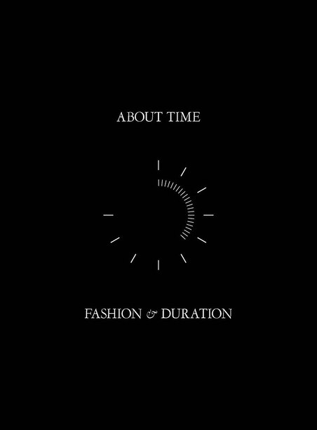 About Time: Fashion And Duration by Andrew Bolton
