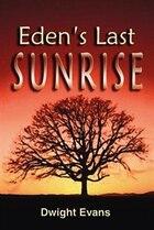 Eden's Last Sunrise