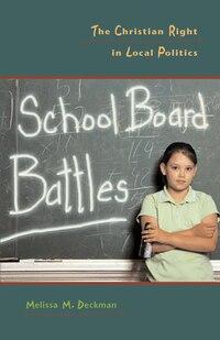 School Board Battles: The Christian Right in Local Politics
