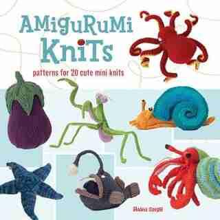 Amigurumi Knits: Patterns for 20 Cute Mini Knits by Hansi Singh