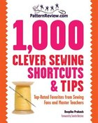 Patternreview.com 1,000 Clever Sewing Shortcuts And Tips: Top-Rated Favorites from Sewing Fans and…