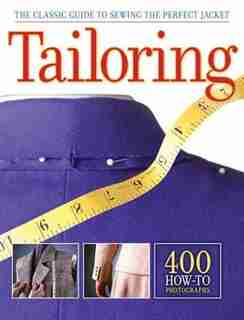 Tailoring: The Classic Guide to Sewing the Perfect Jacket by Editors of CPi