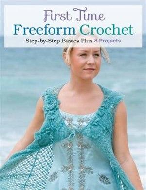 First Time Freeform Crochet by Margaret Hubert