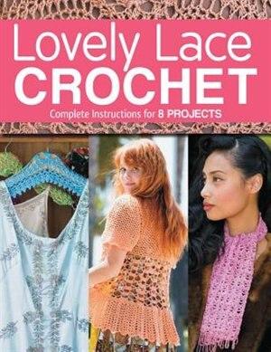 Lovely Lace Crochet by Margaret Hubert