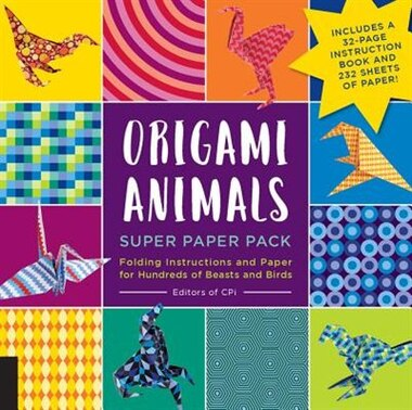 Origami Animals Super Paper Pack: Folding Instructions And Paper For Hundreds Of Beasts And Birds--includes A 32-page Instruction Boo by Editors of CPi