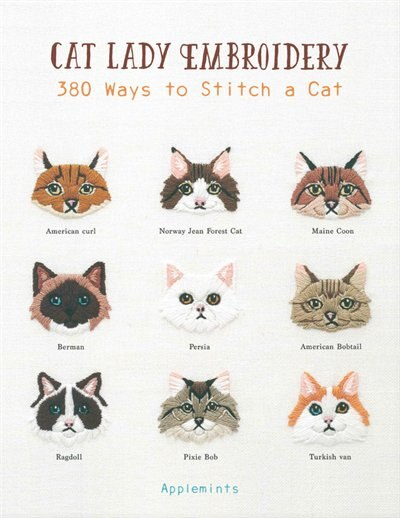 Cat Lady Embroidery: 380 Ways To Stitch A Cat by Applemints